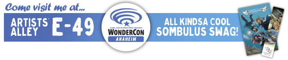Wondercon 2015!  Visit me at E-49 and get a free bookmark!